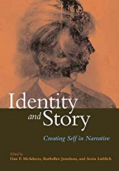 Identity and Story: Creating Self in Narrative (Narrative Study of Lives)