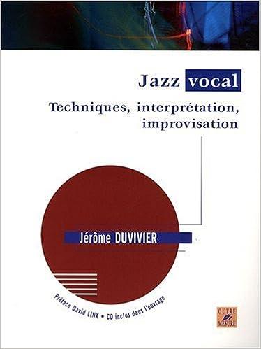 Livres audio gratuits télécharger des torrents Jazz vocal : Techniques, interprétation, improvisation (avec 1 CD) by Jérôme Duvivier ePub