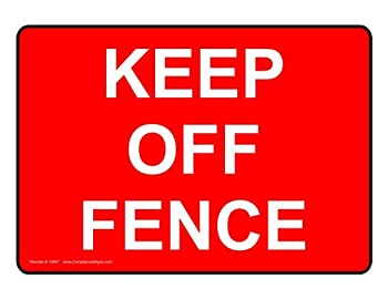 ComplianceSigns Aluminum Keep Off Fence Sign, 7 x 5 in. with English, Red