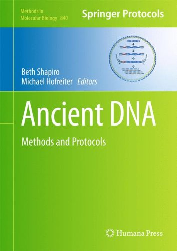 Ancient DNA: Methods and Protocols (Methods in Molecular Biology, Vol. 840)