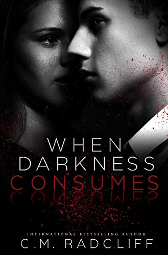 When Darkness Consumes (Darkness Duet Book 1)