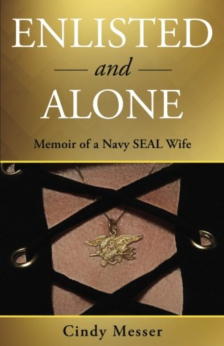R.E.A.D Enlisted and Alone: Memoir of a Navy SEAL Wife<br />[R.A.R]