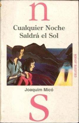 CUALQUIER NOCHE SALDRA EL SOL. [Paperback] [Jan 01, 1993] MICO, Joaquim. [Paperback] [Jan 01, 1993] MICO, Joaquim.