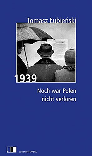 1939 - Noch war Polen nicht verloren