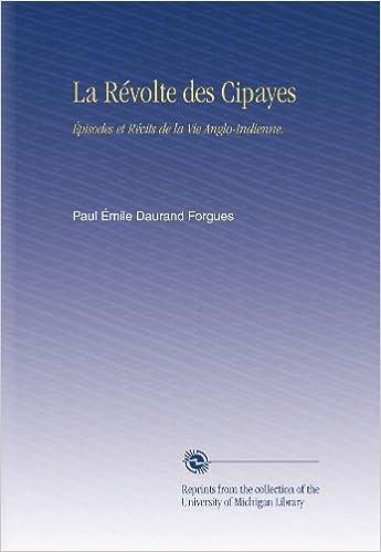 La Révolte des Cipayes: Épisodes et Récits de la Vie Anglo-Indienne.