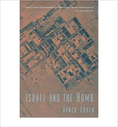 Book Israel and the Bomb [1999] (Author) Avner Cohen