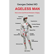 Ageless man: How to cure and prevent diseases of aging