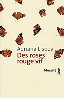 Des roses rouge vif, Lisboa, Adriana