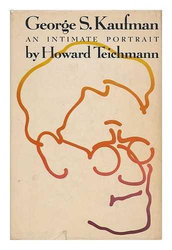 George S. Kaufman by Howard Teichmann