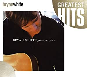 Bryan White: Greatest Hits