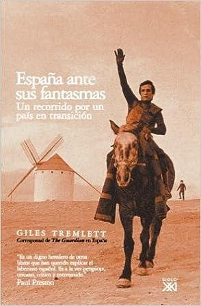 España ante sus fantasmas: Un recorrido por un país en transición: Amazon.es: Tremlett, Giles, Pates, Simon, Varona, Patricia: Libros