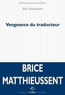 Vengeance du Traducteur par Matthieussent