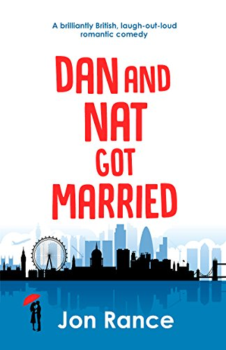 Dan And Nat Got Married: A brilliantly British, laugh-out-loud romantic comedy