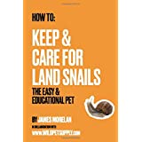 How To: Keep & Care for Land Snails: The Easy & Educational Pet