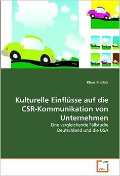 Book Kulturelle Einflüsse auf die CSR-Kommunikation von Unternehmen: Eine vergleichende Fallstudie Deutschland und die USA