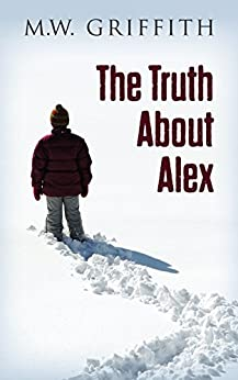 The Truth About Alex (Montana Marrenger Book 1) by [Griffith, M.W.]