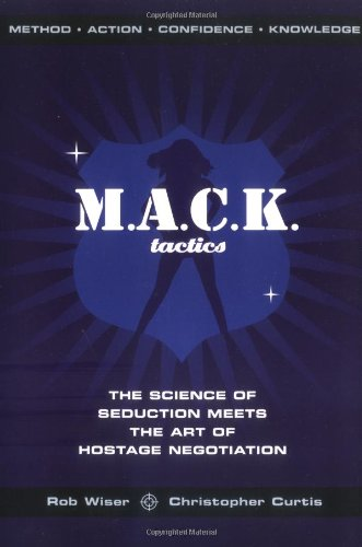 Download MACK Tactics: The Science of Seduction Meets the Art of Hostage Negotiation ebook