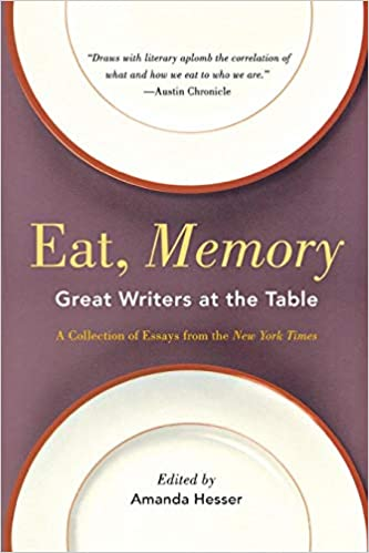 High School Essay Writing Eat Memory Great Writers At The Table A Collection Of Essays From The  New York Times Amanda Hesser  Amazoncom Books Thesis For Argumentative Essay Examples also High School Dropout Essay Eat Memory Great Writers At The Table A Collection Of Essays From  High School Senior Essay