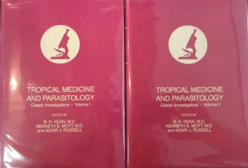 Tropical Medicine and Parasitology: Classic Investigations (2 Volume Set)
