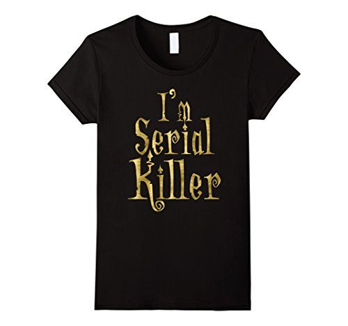 Womens Halloween Shirt I'm Serial Killer Faux Gold Medium Black
