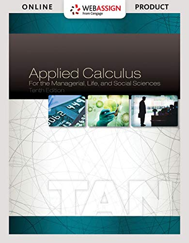 WebAssign for Tan's Applied Calculus for the Managerial, Life, and Social Sciences, 10th Edition [Online Code] by Cengage Learning