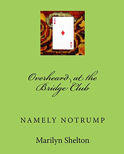 - Overheard at the Bridge Club: Namely Notrump Conventions (Bidding and Defending Notrump) (Volume 3)