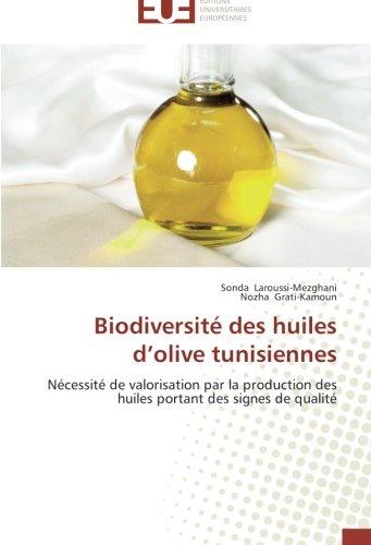 Huile Olive (Biodiversité des huiles d'olive tunisiennes: Nécessité de valorisation par la production des huiles portant des signes de qualité (French Edition))