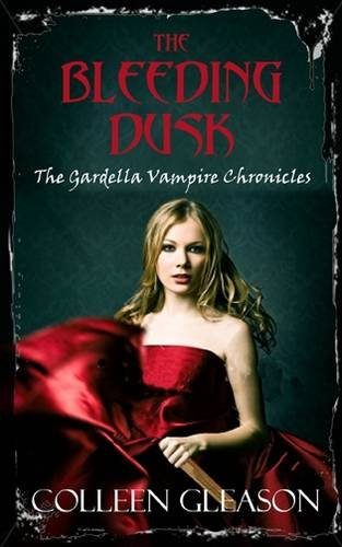 Bleeding Dusk The Gardella Vampire Chronicles Av border=