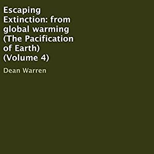Escaping Extinction: From Global Warming Audiobook