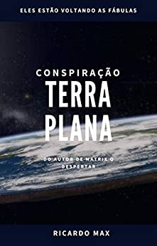 Conspiração Terra Plana por [Max, Ricardo]