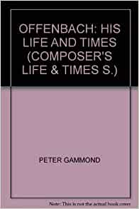 Offenbach his life and times composer 39 s life times s for Ui offenbach