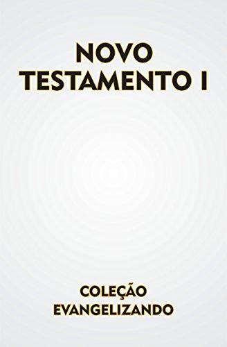 eBook NOVO TESTAMENTO VOLUME I: MATEUS MARCOS LUCAS JOÃO EVANGELHOS (COLEÇÃO EVANGELIZANDO Livro 1)