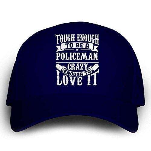 [Tough Enough To Be A Policeman Crazy Enough To Love It - Cap] (Cheap Police Hats)