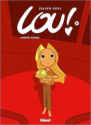 Lou! - Tome 05: Laser Ninja (Tchô!): Amazon.es: Julien ...