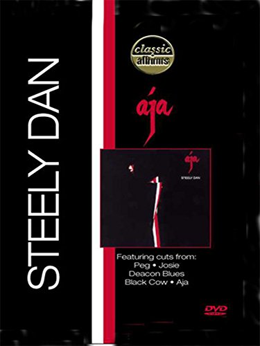 Steely Dan - Classic Albums: Aja