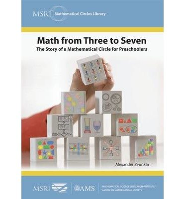 [(Math from Three to Seven: the Story of a Mathematical Circle for Preschoolers)] [Author: Alexander K. Zvonkin] published on (August, 2011) PDF