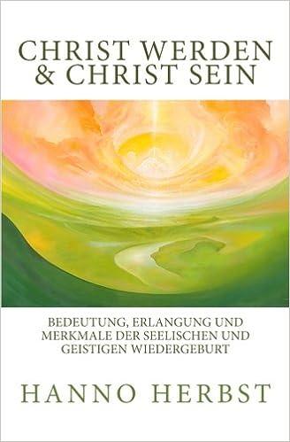Christ Werden Und Christ Sein Bedeutung Erlangung Und Merkmale Der