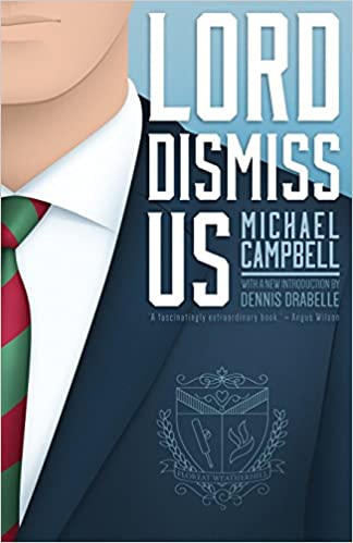 Lord Dismiss Us by Michael Campbell