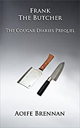 Frank the Butcher: The Cougar Diaries, The Prequel