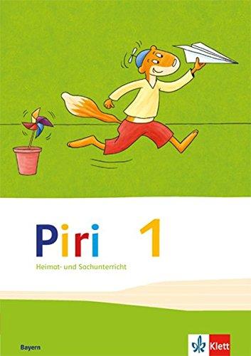 Piri Heimat  Und Sachunterricht 1. Ausgabe Bayern  Schülerbuch Klasse 1  Piri Heimat  Und Sachunterricht. Ausgabe Für Bayern Ab 2014