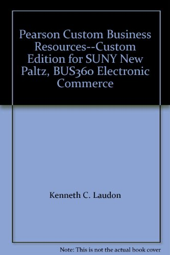 Pearson Custom Business Resources--Custom Edition for SUNY New Paltz, BUS360 Electronic Commerce