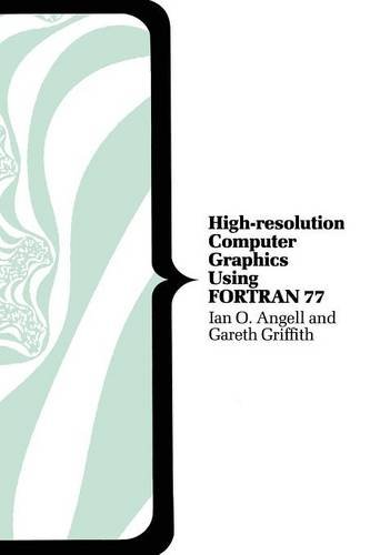 High-resolution Computer Graphics Using FORTRAN 77 (Computer Science Series) by Palgrave HE UK