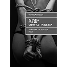 40 poses for an unforgettable sex: Secrets ofthe best sex poses