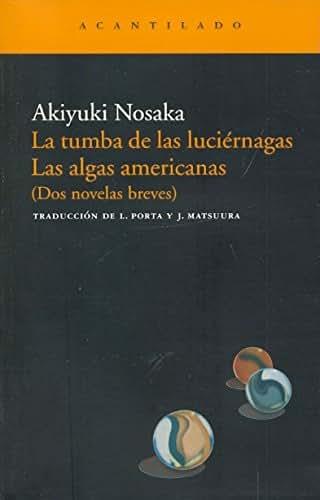 La tumba de las luciernagas & Las algas americanas / The Grave of the Fireflies & The American Seaweed (Narrativa Del Acantilado / Cliff Narrative) (Spanish Edition)
