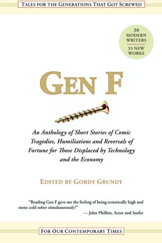 Gen F: An Anthology of Short Stories for the Comic Tragedies of Our Times