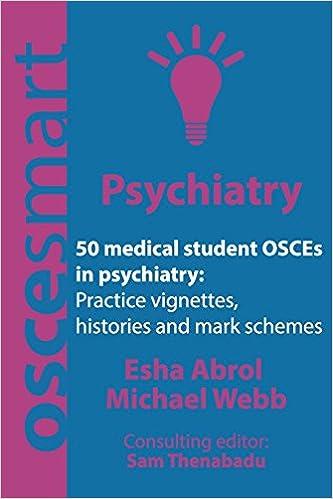 OSCEsmart - 50 medical student OSCEs in Psychiatry: Vignettes