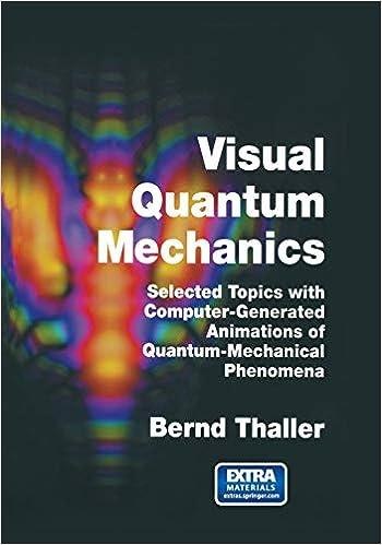 Visual Quantum Mechanics: Selected Topics with Computer