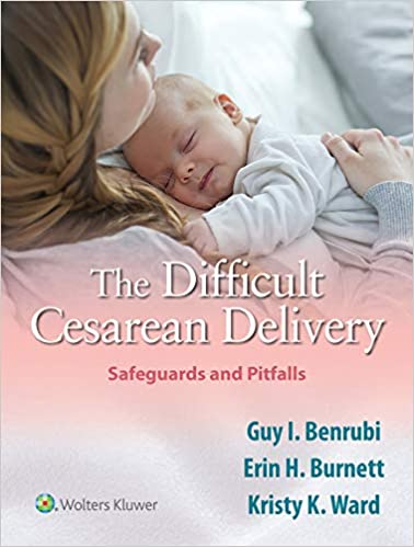 The Difficult Cesarean Delivery: Safeguards and Pitfalls