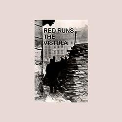 American RadioWorks presents Red Runs the Vistula