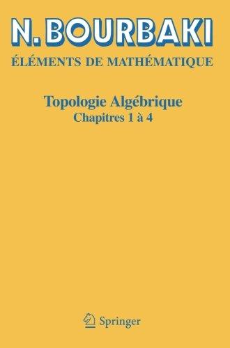 Topologie algébrique: Chapitres 1 à 4 (Elements De Mathematique) (French Edition)